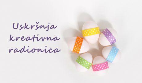 uskršnja kreativna radionica, ideje za farbanje jaja, uskršnja jaja